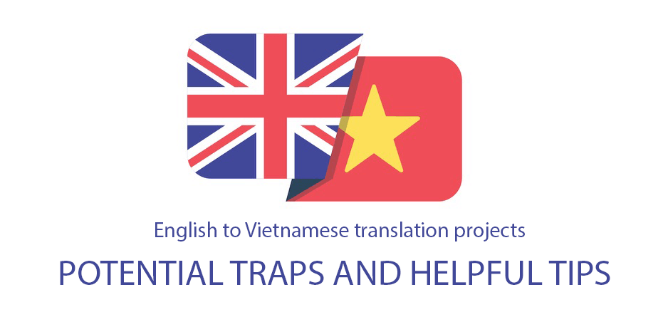 Vietnamese to English translation projects Potential traps and tips