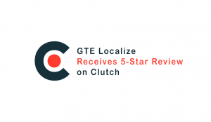 GTE Localize Receives 5-Star Review on Clutch
